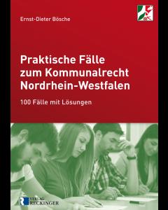 Praktische Fälle zum Kommunalrecht Nordrhein-Westfalen