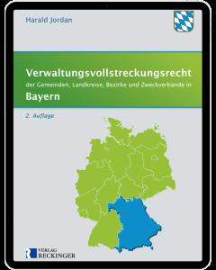 Verwaltungsvollstreckungsrecht der Gemeinden, Landkreise, Bezirke und Zweckverbände in Bayern – Digital